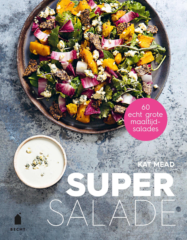 Super salade + heerlijk recept
